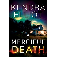 A Merciful Death by Kendra Elliot