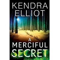 A Merciful Secret by Kendra Elliot