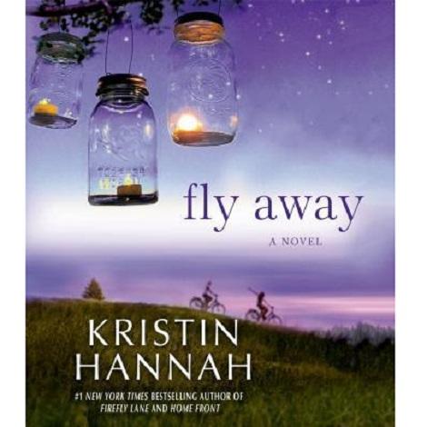 Fly Away by Kristin Hannah