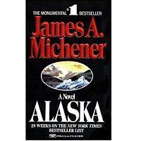 Alaska by James A. Michener