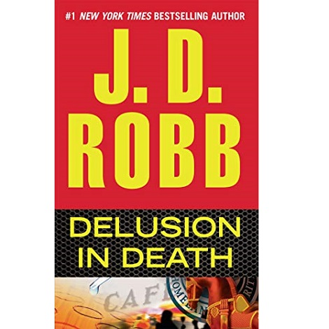 Delusion in Death by J D Robb