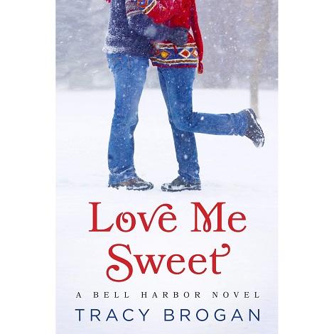 Love Me Sweet by Tracy Brogan
