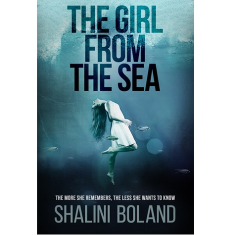 The Girl From The Sea by Shalini Boland