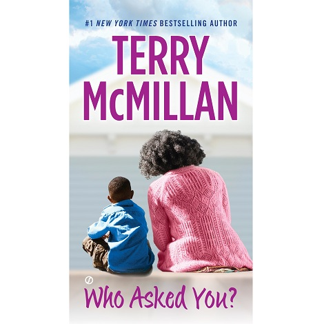 Who Asked You by  Terry McMillan