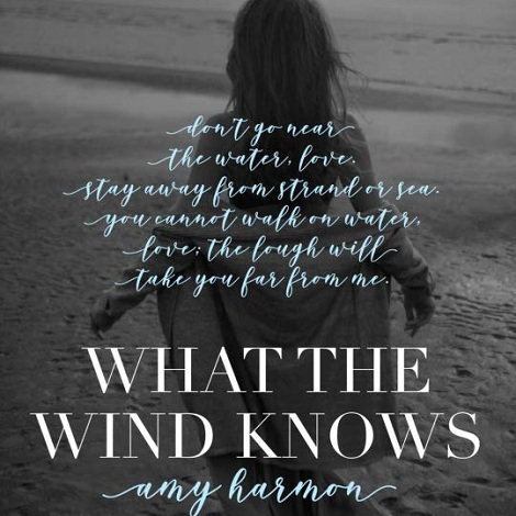 What the Wind Knows Amy Harmon