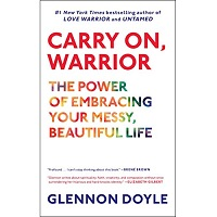 Carry On Warrior by Glennon Doyle