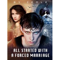 All Started with a Forced Marriage complete series