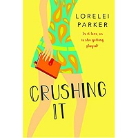 Crushing It by Lorelei Parker