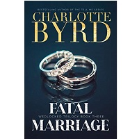 Fatal Marriage by Charlotte Byrd