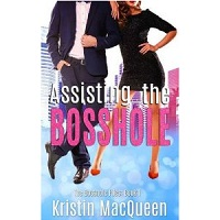 Assisting the Bosshole by Kristin MacQueen