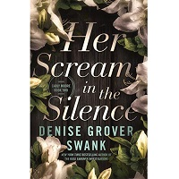Her Scream in the Silence by Denise Grover Swank