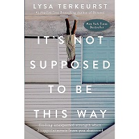 It's Not Supposed to Be This Way by Lysa TerKeurst PDF