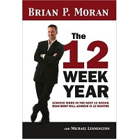 The 12 Week Year by Brian P. Moran PDF