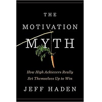 The Motivation Myth by Jeff Haden PDF