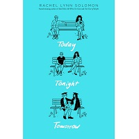 Today Tonight Tomorrow by Rachel Lynn Solomon PDF