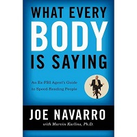 What Every Body Is Saying by Joe Navarro PDF