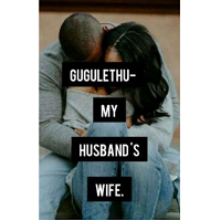 Gugulethu My Husband's Wife PDF
