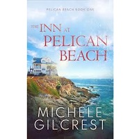 The Inn At Pelican Beach by Michele Gilcrest PDF