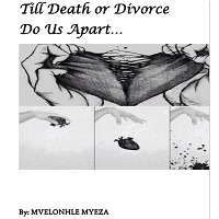 Till Death or Divorce Do Us Apart by Mvelonhle Myeza PDF