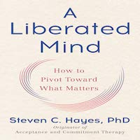 A Liberated Mind by Steven C. Hayes PDF