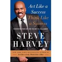 Act Like a Success Think Like a Success by Steve Harvey PDF