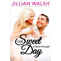 One Sweet Day is Never Enough by Jillian Walsh PDF