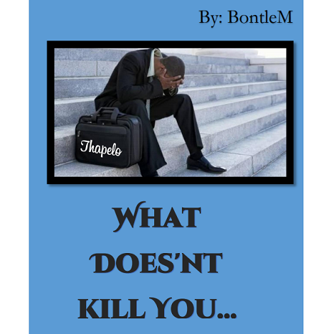 WHAT DOESNOT KILL YOU