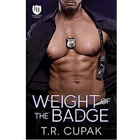 Weight of the Badge by T.R. Cupak