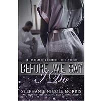 Before We Say I Do by Stephanie Nicole Norris