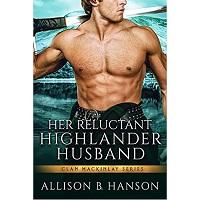 Her Reluctant Highlander Husband by Allison B. Hanson