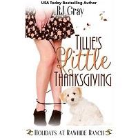 Tillie's Little Thanksgiving by RJ Gray