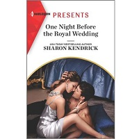 One Night Before the Royal Wedding by Sharon Kendrick