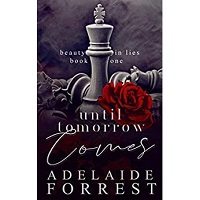 Until Tomorrow Comes by Adelaide Forrest