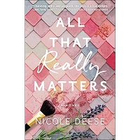 All That Really Matters by Nicole Deese