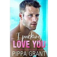I Pucking Love You by Pippa Grant