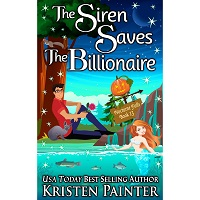 The Siren Saves The Billionaire by Kristen Painter