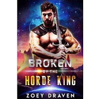 Broken by the Horde King by Zoey Draven