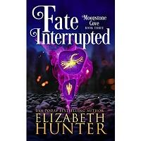 Fate Interrupted by Elizabeth Hunter