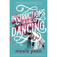 Instructions for Dancing by Nicola Yoon