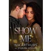 Show Me by Nia Arthurs