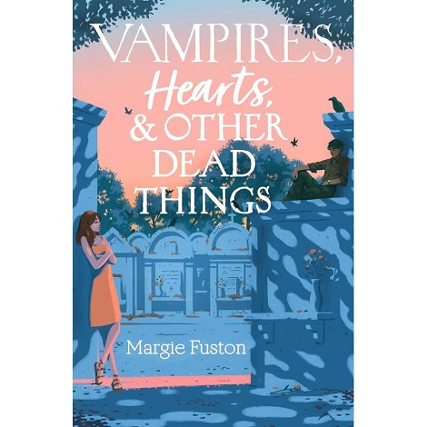 Vampires Hearts & Other Dead Things by Margie Fuston