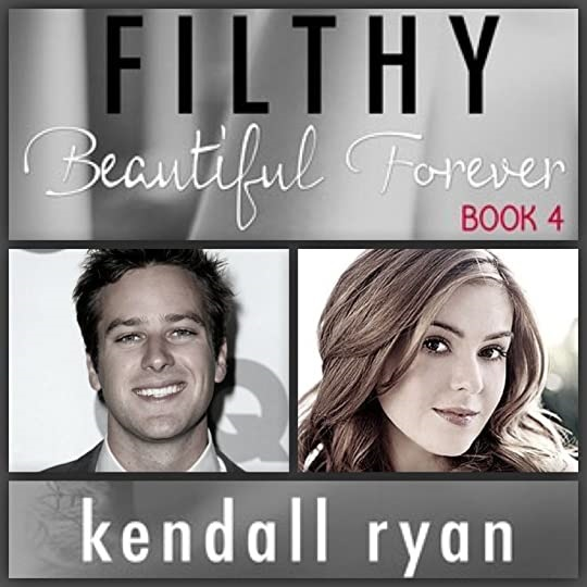 Filthy Beautiful Forever by Kendall Ryan epub