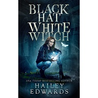 Black Hat White Witch by Hailey Edwards