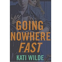 Going Nowhere Fast by Kati Wilde