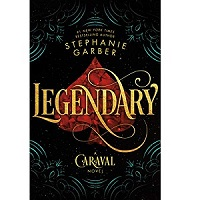 Legendary by Stephanie Garber