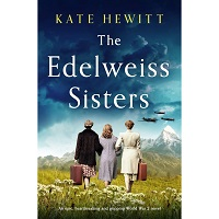 The Edelweiss Sisters by Kate Hewitt